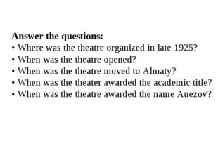 Answer the questions: • Where was the theatre organized in late 1925? • When