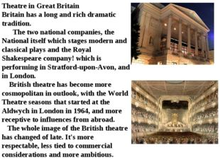 Theatre in Great Britain Britain has a long and rich dramatic tradition. The