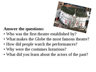 Answer the questions: • Who was the first theatre established by? • What mak