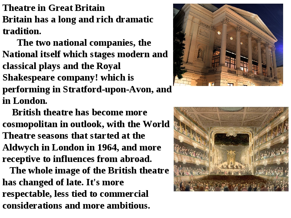 Theatre in Great Britain Britain has a long and rich dramatic tradition. The...
