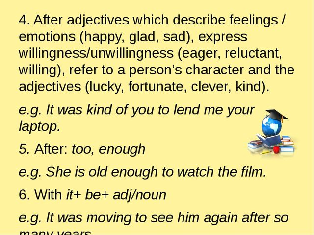 4. After adjectives which describe feelings / emotions (happy, glad, sad), e...