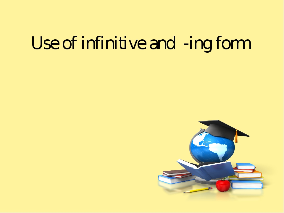 Use of infinitive and -ing form
