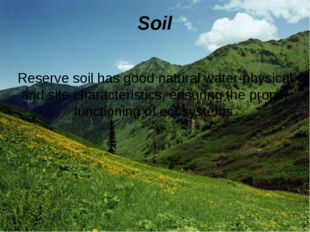 Soil Reserve soil has good natural water-physical and site characteristics, e
