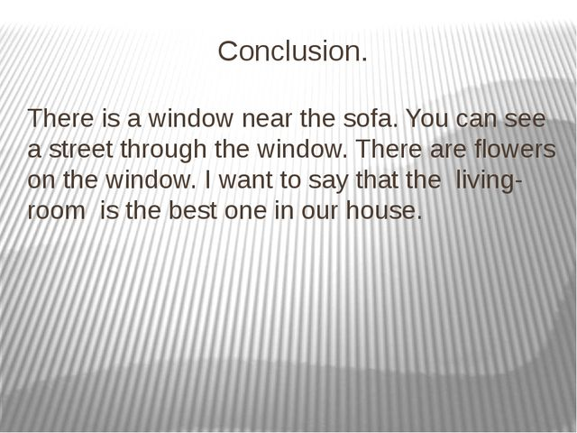 Conclusion. There is a window near the sofa. You can see a street through the...