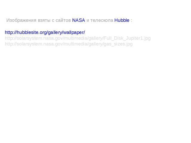 http://hubblesite.org/gallery/wallpaper/ http://solarsystem.nasa.gov/multimed...