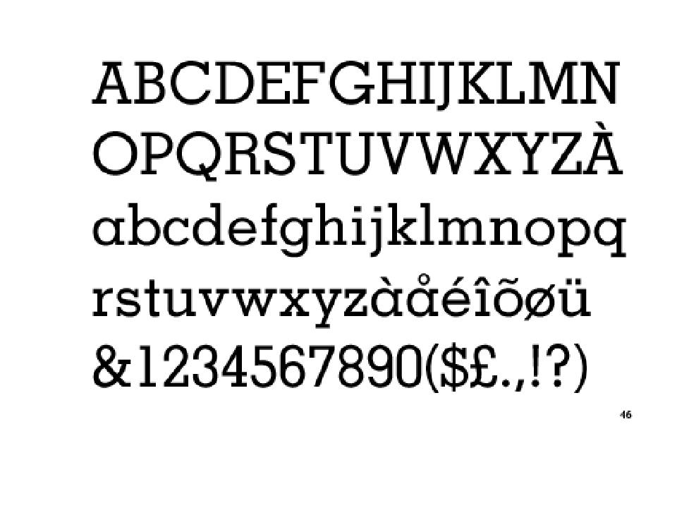 Египетский (брусковый) шрифт - буквы имеют прямоугольные засечки, резко соеди...