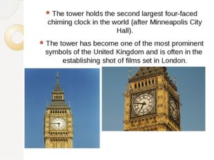 The tower holds the second largest four-faced chiming clock in the world (aft