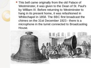 This bell came originally from the old Palace of Westminster, it was given to