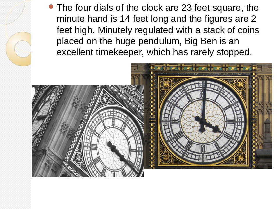 The four dials of the clock are 23 feet square, the minute hand is 14 feet lo...
