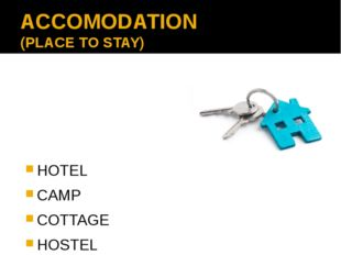 ACCOMODATION (PLACE TO STAY) HOTEL CAMP COTTAGE HOSTEL AT YOUR RELATIVES/FRIE