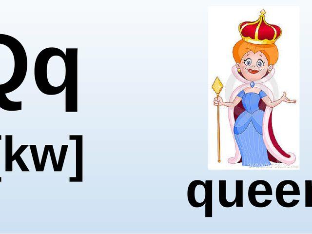 Qq [kw] queen