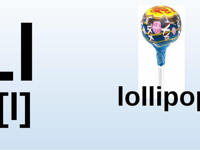 Ll [l] lollipop