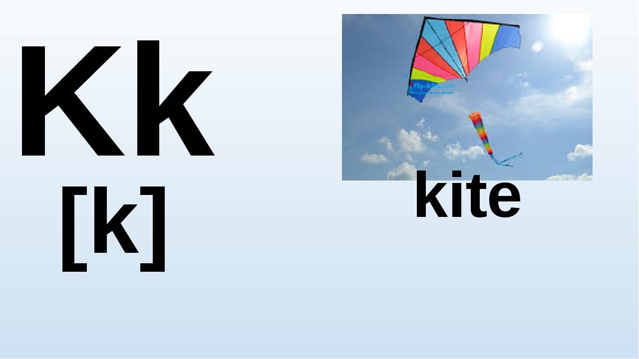 Kk [k] kite