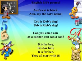 English kid's poems! Ann's cat is black. Ann, say the cat's name! Cob is Dob