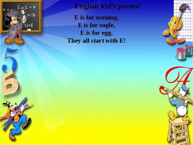 English kid's poems! E is for evening, E is for eagle, E is for egg, They al...