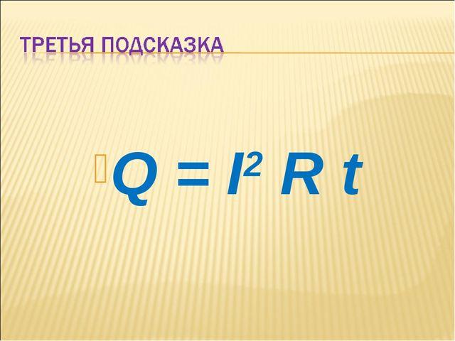Q = I2 R t