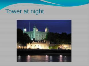 Tower at night At night Tower is as beautiful as during day. Many big lamps l