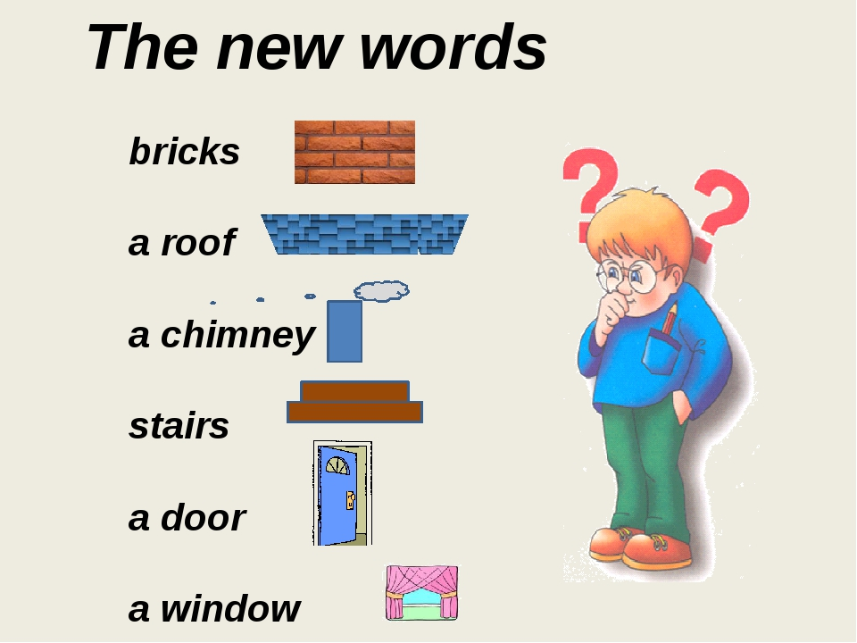 The new words bricks a roof a chimney stairs a door a window