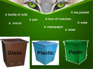 A bottle of milk A letter A box of matches A vase A tea packet A newspaper A