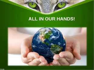 ALL IN OUR HANDS!