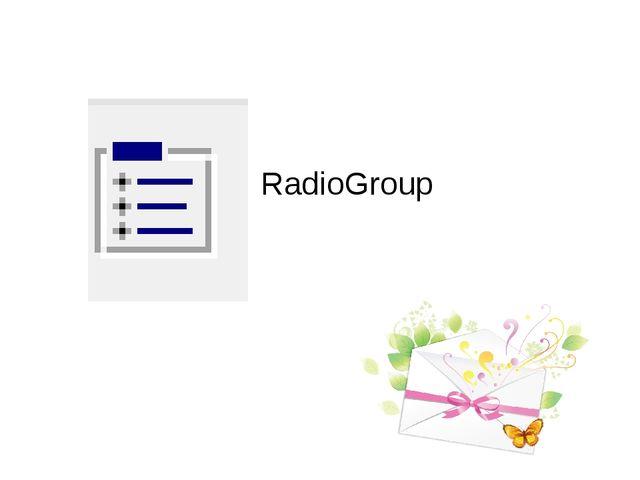 RadioGroup
