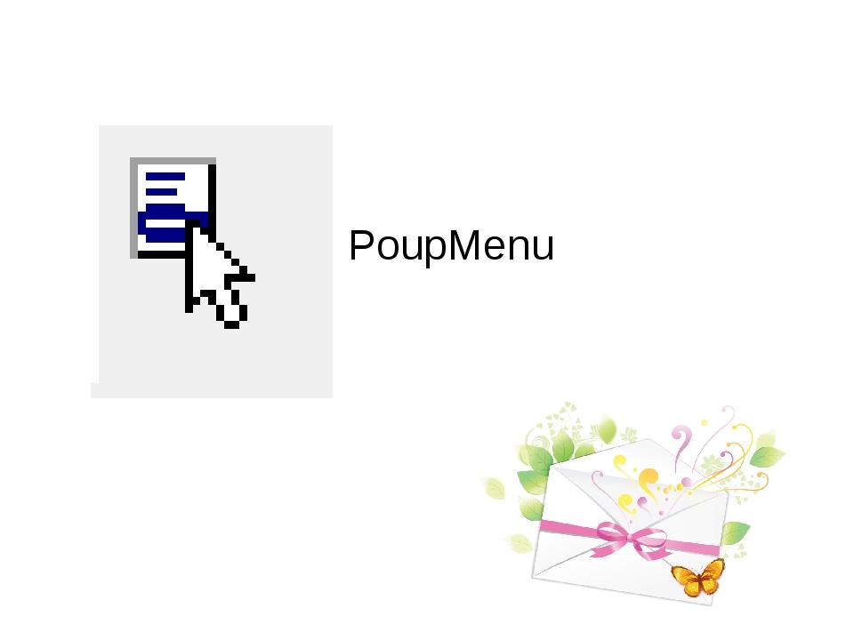PoupMenu