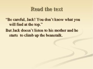 "Read the text ""Be careful, Jack! You don't know what you will find at the top"