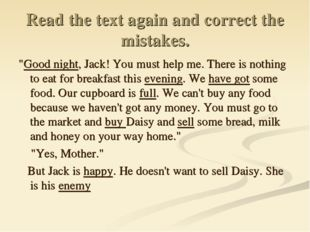 "Read the text again and correct the mistakes. ""Good night, Jack! You must hel"