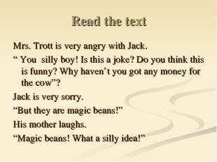 "Read the text Mrs. Trott is very angry with Jack. "" You silly boy! Is this a"