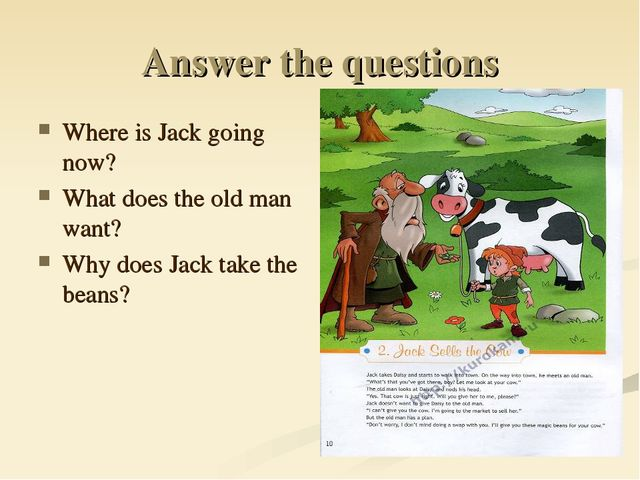Answer the questions Where is Jack going now? What does the old man want? Why...