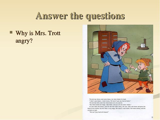 Answer the questions Why is Mrs. Trott angry?