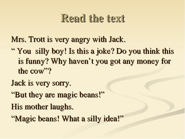 "Read the text Mrs. Trott is very angry with Jack. "" You silly boy! Is this a..."