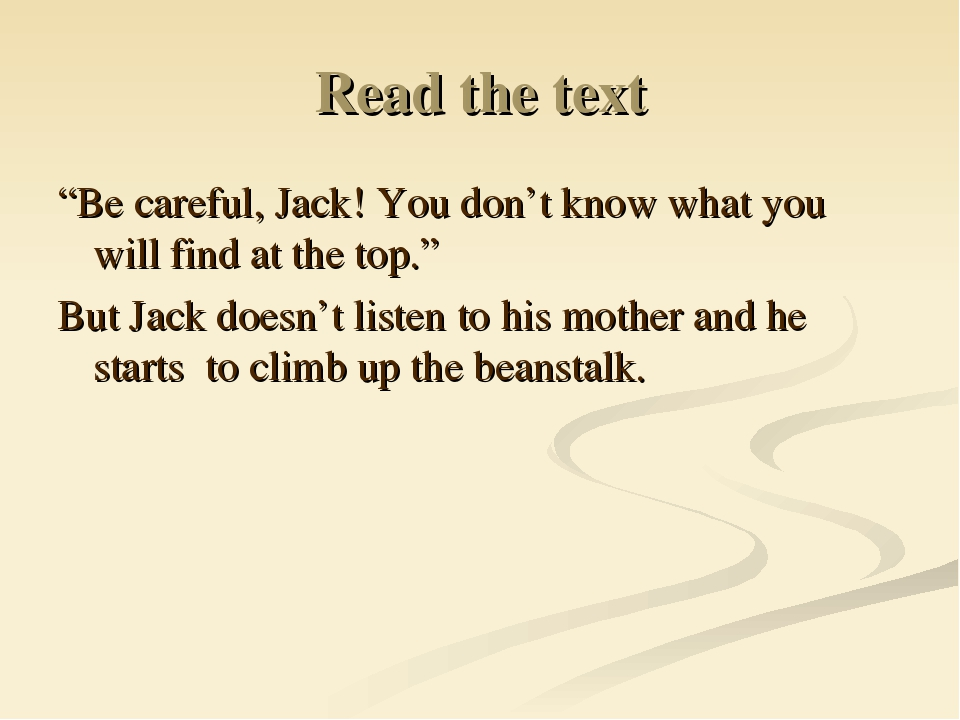 "Read the text ""Be careful, Jack! You don't know what you will find at the top..."