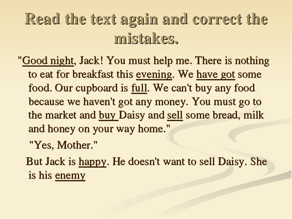"Read the text again and correct the mistakes. ""Good night, Jack! You must hel..."