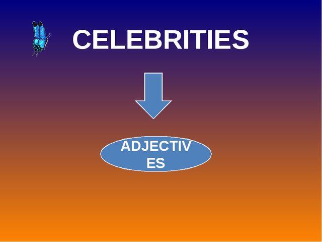CELEBRITIES ADJECTIVES