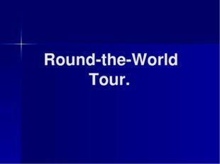 Round-the-World Tour.