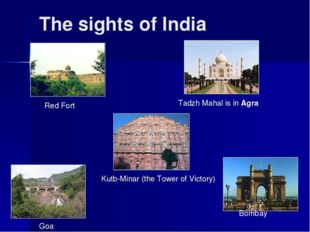 The sights of India Kutb-Minar (the Tower of Victory) Tadzh Mahal is in Agra