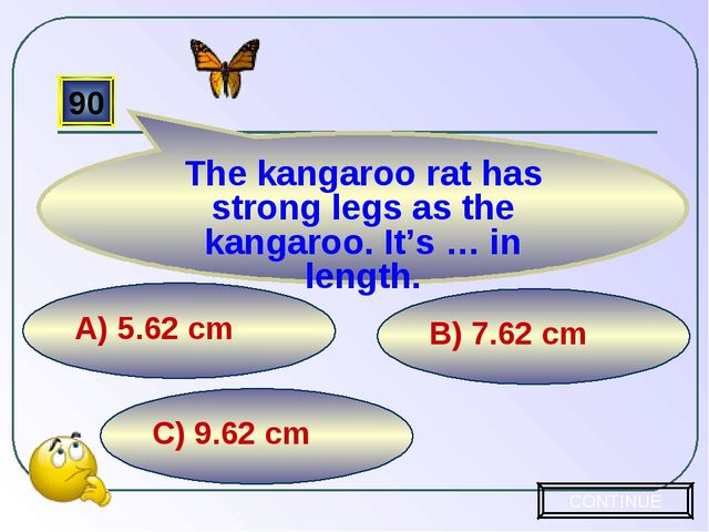 C) 9.62 cm B) 7.62 cm А) 5.62 cm 90 The kangaroo rat has strong legs as the k...