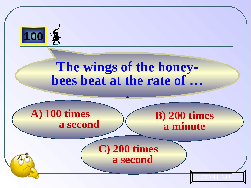 C) 200 times a second B) 200 times a minute 100 times a second 100 The wings...