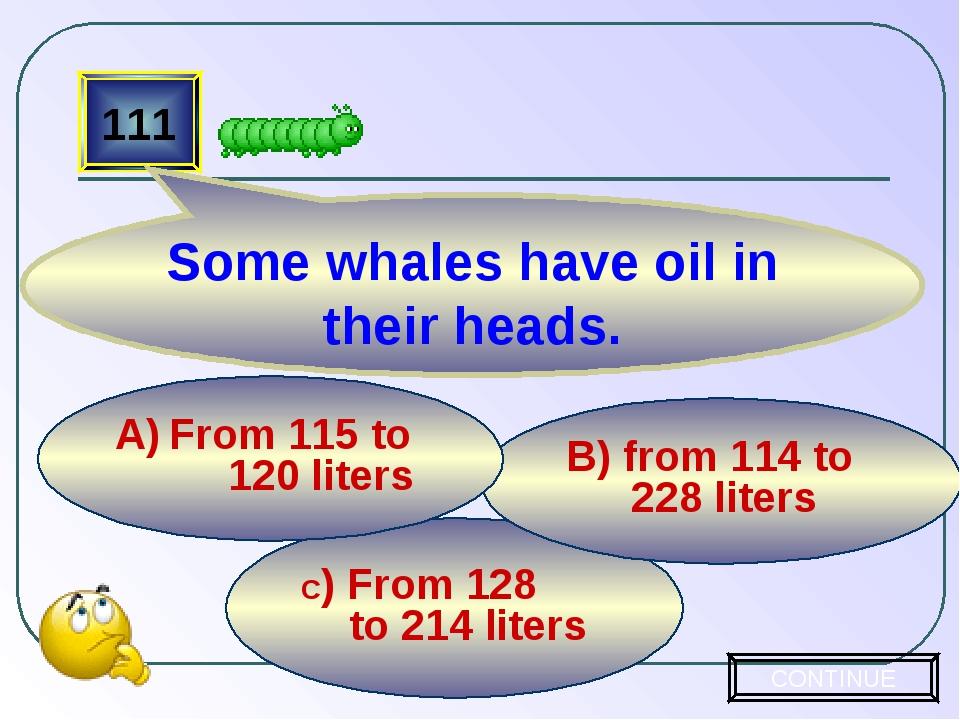 C) From 128 to 214 liters B) from 114 to 228 liters From 115 to 120 liters 11...