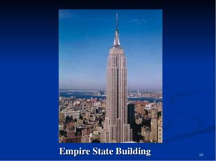 * Empire State Building