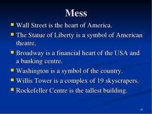 * Mess Wall Street is the heart of America. The Statue of Liberty is a symbol