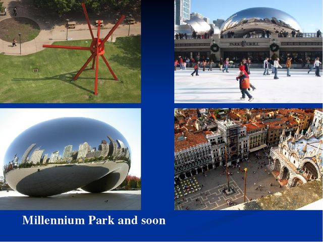 Millennium Park and soon