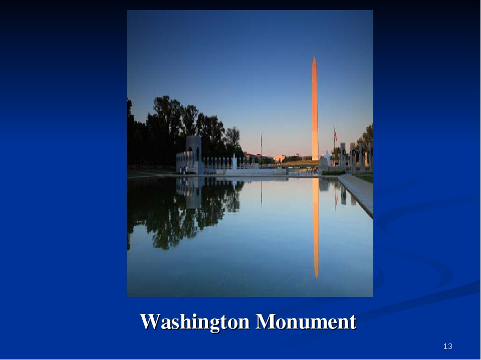 * Washington Monument