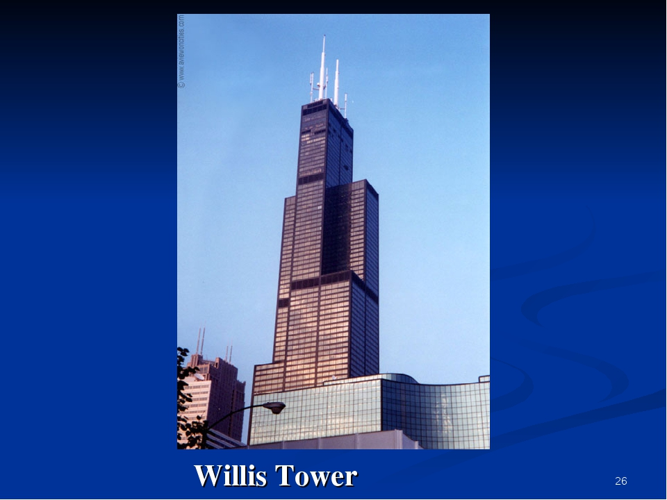 * Willis Tower