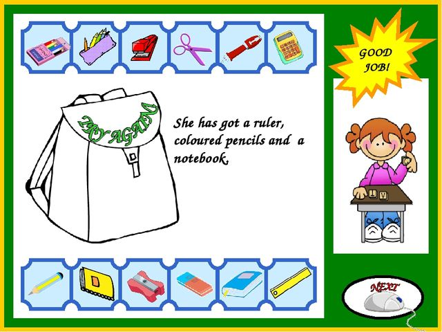 GOOD JOB! She has got a ruler, coloured pencils and a notebook. GOOD JOB! GOO...
