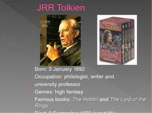Born: 3 January 1892 Occupation: philologist, writer and university professor
