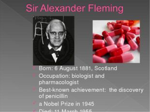 Born: 6 August 1881, Scotland Occupation: biologist and pharmacologist Best-k