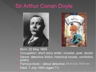 Born: 22 May 1859 Occupation: short story writer, novelist, poet, doctor Genr