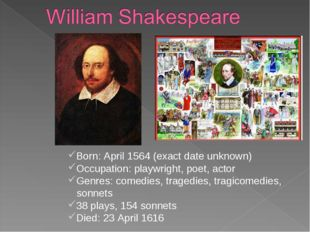 Born: April 1564 (exact date unknown) Occupation: playwright, poet, actor Gen